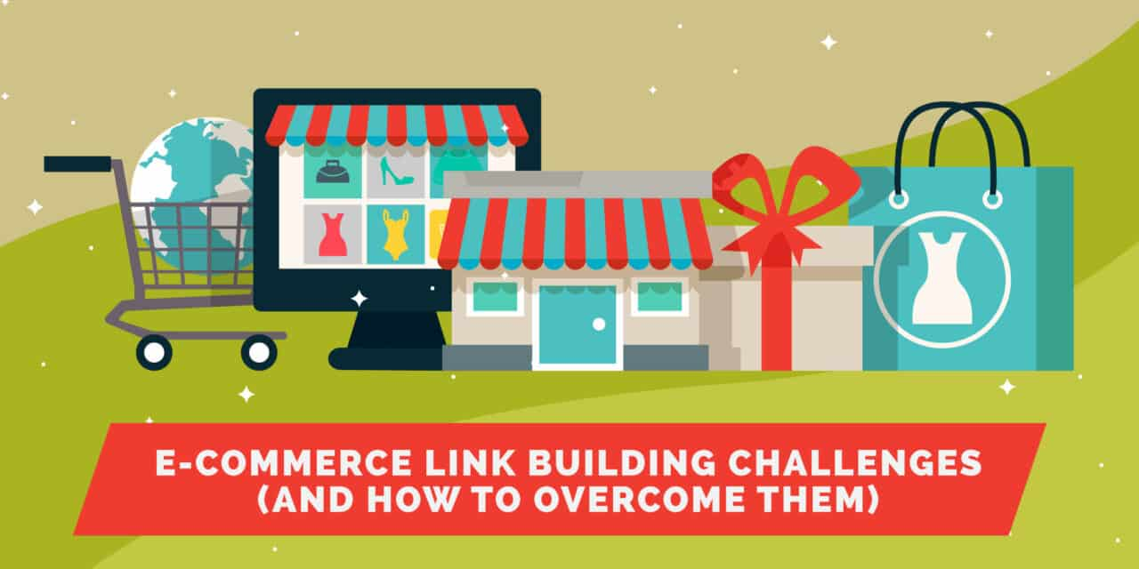 https://www.purelinq.com/wp-content/uploads/2018/10/E-Commerce-Link-Building-Challenges-Header-1280x640.jpg