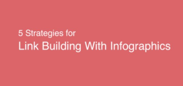 5 Strategies for Link Building With Infographics