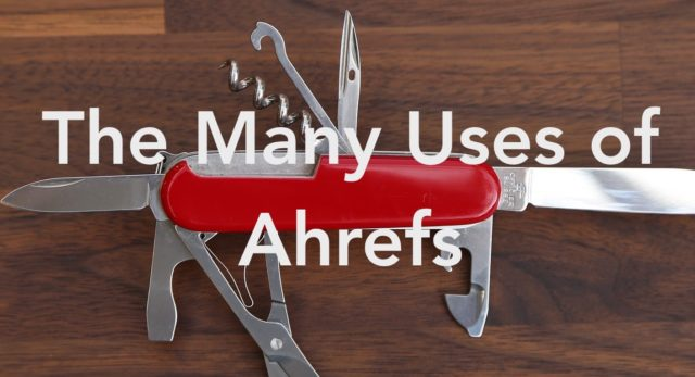 The Many Link Building Uses of Ahrefs