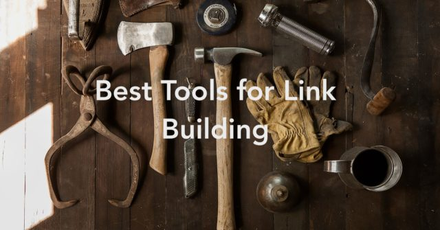 Key Tools for Effective Link Building