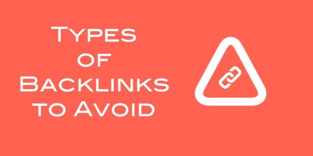 Types of Backlinks You Should Avoid
