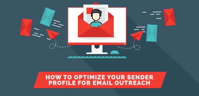 How to Optimize Your Sender Profile for Email Outreach