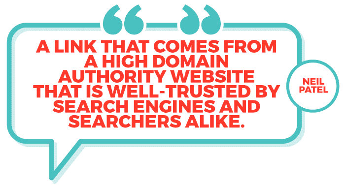 A link that comes from a high domain authority — Neil Patel