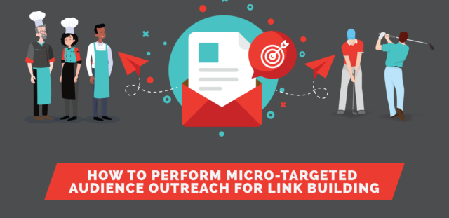 How to Perform Micro-Targeted Audience Outreach For Link Building