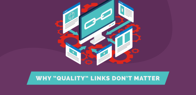 "Why ""Quality"" Links Don't Matter for SEO"