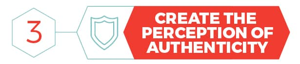Create the Perception of Authenticity