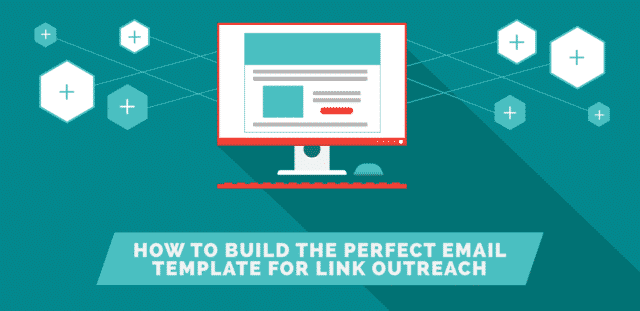 How to Build the Perfect Email Template For Link Outreach