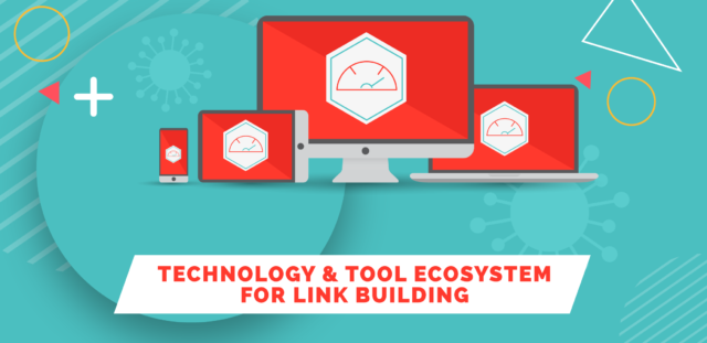 The Technology and Tool Ecosystem of Link Building