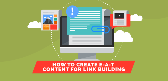 How to Create E-A-T Content for Link Building