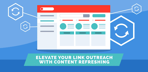 Elevate Your Link Outreach To The Next Level with Content Refreshing