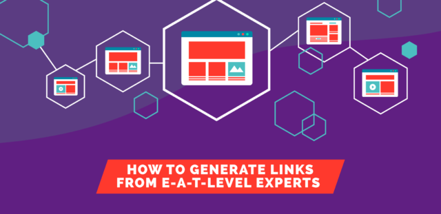 How to Generate Links from E-A-T-Level Experts