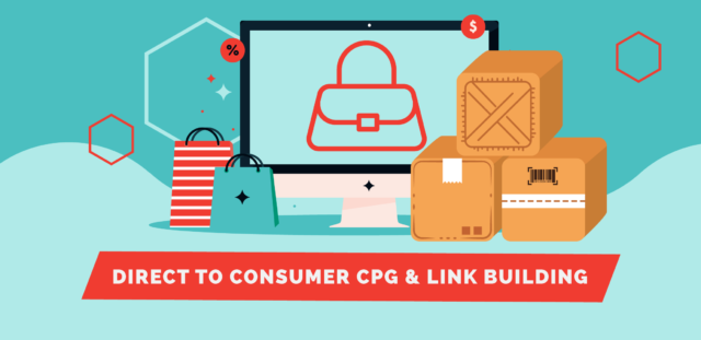 Direct to Consumer CPG & Link Building